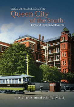 Queen city of the south : gay and lesbian Melbourne / edited by Graham Willett and John Arnold (Melbourne, Vic : State Library of Victoria Foundation, 2011)