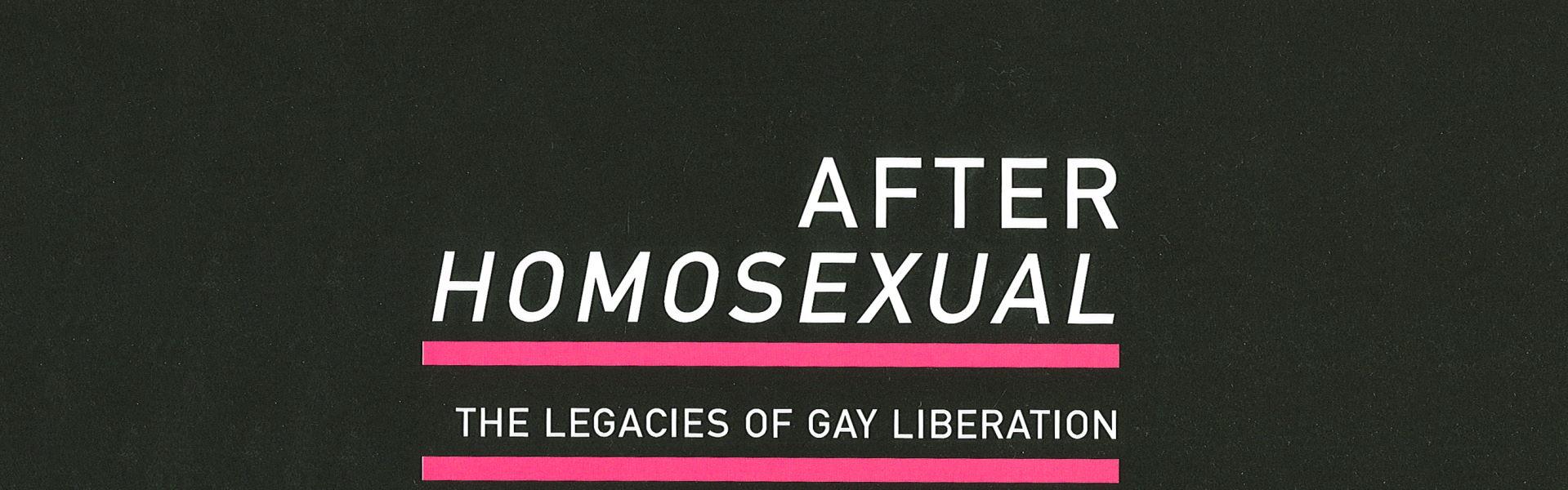 After homosexual : the legacies of gay liberation / edited by Carolyn D'Cruz and Mark Pendleton (Crawley, WA : UWA Publishing, 2013)