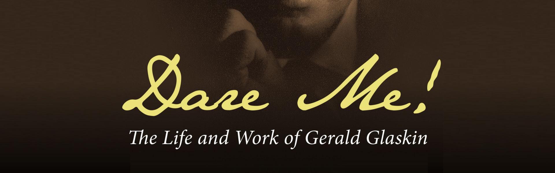 Dare me! : the life and work of Gerald Glaskin / John Burbidge (Clayton, Vic : Monash University Publishing, 2014)