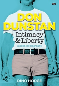 Don Dunstan Intimacy and Liberty