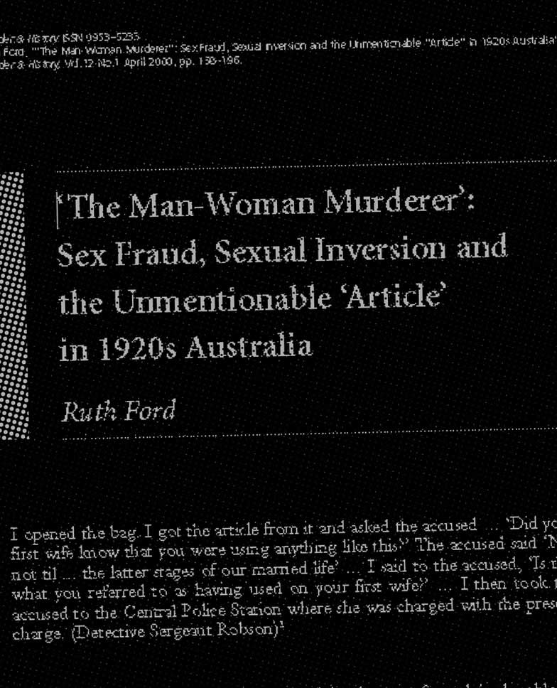"""""""The Man-Woman Murderer"""": Sex Fraud, Sexual Inversion and the Unmentionable """"Article"""" in 1920s Australia / Ruth Ford ([Oxford] : Blackwell Publishers) Gender & History, v.12 n.1 April 2000, pp. 158–196 [detail]"""