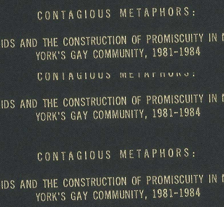 Contagious metaphors : AIDS and the construction of promiscuity in New York's Gay Community, 1981-1984 / Anthony Smith (2016)