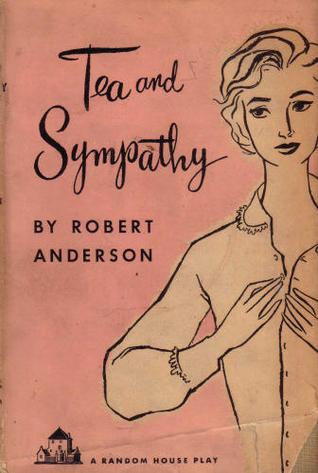 Tea and Sympathy / Robert Anderson (London, UK : Random House, 1953), Book Collection