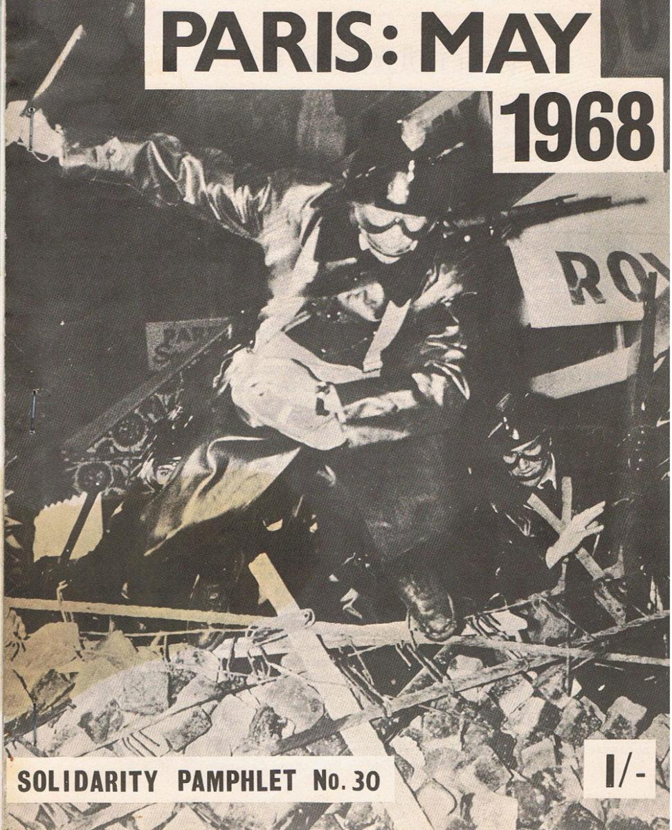Paris : May 1968 - Maurice Brinton (Bromley, United Kingdom : Solidarity, [1968])