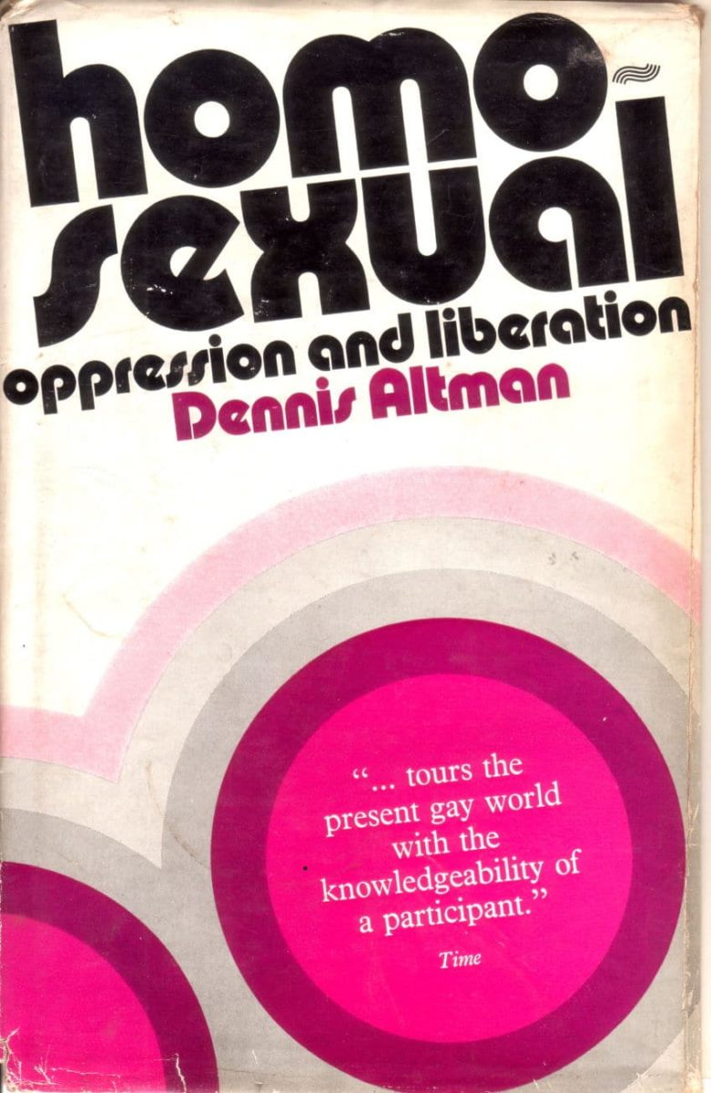 Homosexual : oppression and liberation / Dennis Altman (Sydney, NSW : Angus and Robertson, 1972), Book Collection