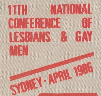 11th National Conference of Lesbians and Gay Men, Sydney, April 1986 [ribbon], Badge Collection