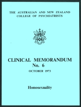 Clinical memorandum No. 6 : Homosexuality (Australian and New Zealand College of Psychiatrists, October 1973), Articles Collection 780