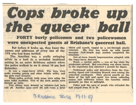 Cops broke up the queer ball, Truth (Brisbane), 19 November 1967, Papers of G. R.