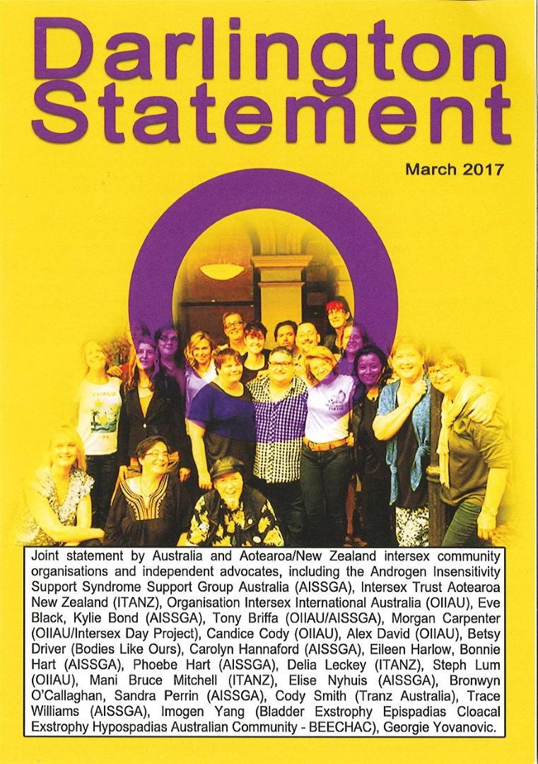Darlington statement: Joint consensus statement from the intersex community retreat in Darlington / Eve Black, et al ([Sydney: Androgen Insensitivity Support Syndrome Support Group Australia (AISSGA), Intersex Trust Aotearoa New Zealand (ITANZ), Organisation Intersex International Australia (OIIAU), Bladder Exstrophy Epispadias Cloacal Exstrophy Hypospadias Australian Community – BEECHAC], March 2017)