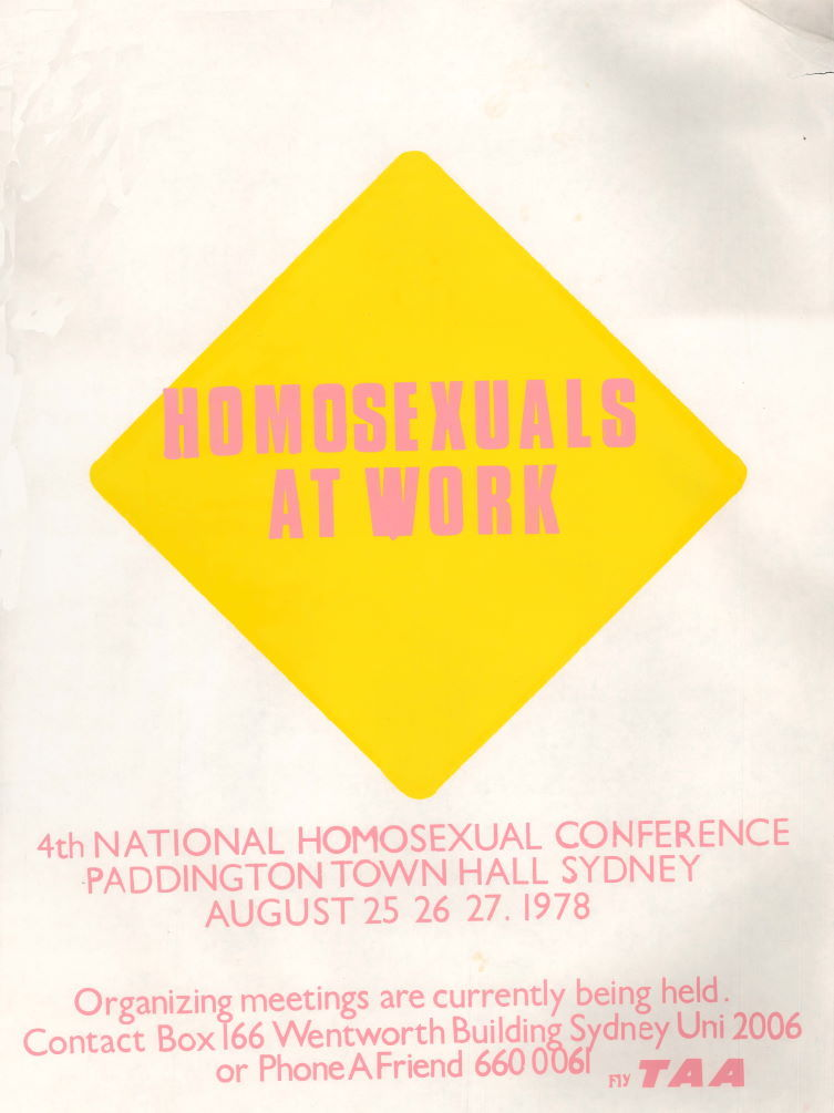 Homosexuals at Work - 4th National Homosexual Conference, Paddington Town Hall, Sydney, 25-27 August, 1978 (Sydney, NSW, 1978), A192b, Posters Collection