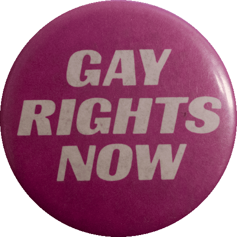 Gay rights now (c.1980s) Badge Collection, 6-56-02