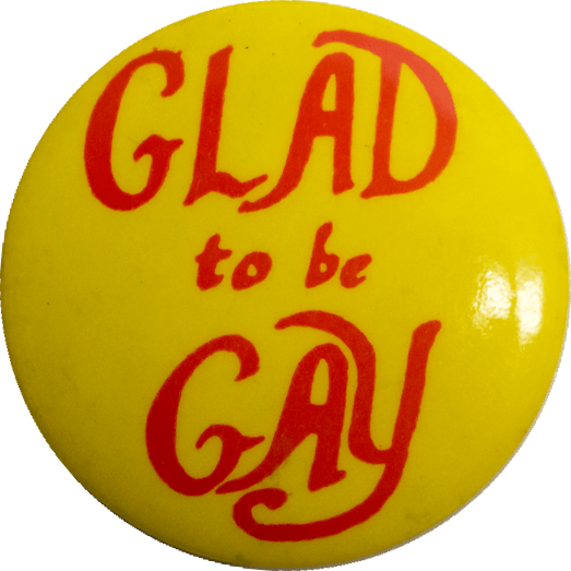 Glad to be gay (c.1970s) Badge Collection, 4-35-1