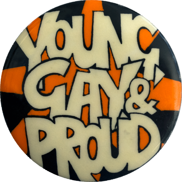 Young, Gay & Proud - Adam Carr (designer) (Melbourne : Gay Teachers and Students Group, c.1978), Badge Collection, 04-36-01